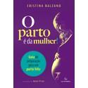 Livro - O Parto é da Mulher! - Cristina Balzano