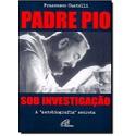 Livro : Padre Pio Sob Investigação