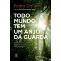 Livro : Todo Mundo tem um Anjo da Guarda - Pedro Siqueira