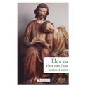 Livro: Ele e eu - Palavras espirituais recebidas do Senhor -Gabrielle Bossis