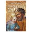 Livro : Consagração a São José - As glórias de nosso pai espiritual