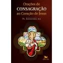 Livro : Orações de Consagração de Jesus -Pe Joãozinho SCJ
