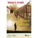 Livro : Em Busca De Sentido: Um psicólogo no campo de concentração