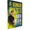 Livro : A Nova Batalha - Pe Reginaldo Manzotti