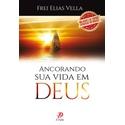 Livro : Ancorando sua vida em Deus -Frei Elias Vella