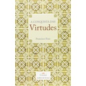Livro : A conquista das Virtudes - Francisco Faus