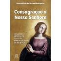 Livro: Consagração à Nossa Senhora - Dom Antônio Maria Alves de Siqueira