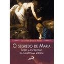Livro - O Segredo De Maria - Sobre A Escravidão Da Santa Virgem