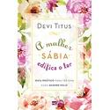Livro : A mulher sábia edifica o lar: Guia prático para ter uma casa sempre feliz