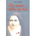 Livro - Não morro... entro na vida- Santa Teresinha