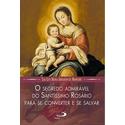 Livro- O Segredo Admirável do Santíssimo Rosário: Para se Converter e se Salvar