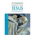 Livro : O Caminho Aberto por Jesus - Lucas
