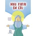 Livro Infantil : Meu papai do céu