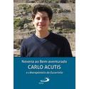 Livro Novena ao Bem Aventurado Carlo Acutis, o ciberapóstolo da Eucaristia