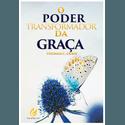 O Poder Transformador da Graça