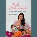 Livro - Bela Maternidade - Bela Gil