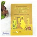 Livro : A Construção de Jesus- José Tolentino Mendonça