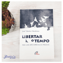 Livro: Libertar o Tempo - José Tolentino Mendonça