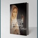Livro : Tratado da verdadeira devoção à Santíssima Virgem Maria