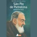 Livro : São Pio De Pietrelcina - Servidor De Deus