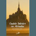 Livro Castelo interior ou moradas - Santa Teresa de Jesus