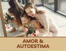 AMOR & AUTOESTIMA