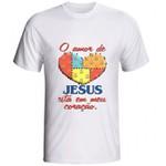 Camiseta O amor de Jesus está no meu Coração