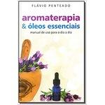 Aromaterapia e Óleos Essenciais - Flavio Penteado