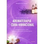 Guia completo de Aromaterapia e Cura Vibracional - Margaret Ann