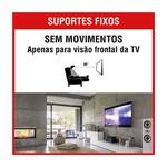 SUPORTE FIXO UNIVERSAL P/ TV