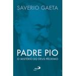 Livro : Padre Pio O mistério do Deus próximo