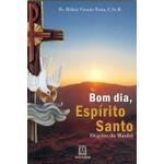 Livro - Bom dia, Espírito Santo: Orações da manhã
