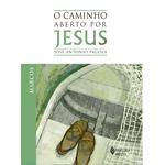 Livro: O Caminho Aberto por Jesus - Marcos