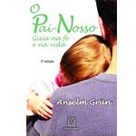 Livro : O pai-nosso: Guia na fé e na vida- Anselm Grün