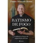 Livro - Batismo de fogo: Conheça a força da superação divina