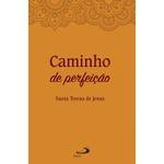 Livro Caminho da perfeição - Santa Teresa de Jesus