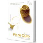 Livro Tecendo o fio de Ouro - Itinerário para o autoconhecimento e a liberdade interior