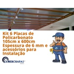 Kit 6 Chapas de Policarbonato 105cm x 600cm x 6 mm e acessórios para Instalação