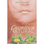 Livro - Cosmética Natural - um guia prático - Sally Chitwood