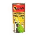 REMOVEDOR DE TINTAS E TEXTURAS NATRIELLI 900ML