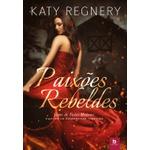 Paixões Rebeldes - Conto de Fadas Moderno - Vol. 3