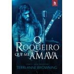 O Roqueiro Que Me Amava - Série The Rocker - Vol. 4