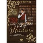 Como Se Casar Com Um Herdeiro - As Crônicas do Hartwells - Vol. 2