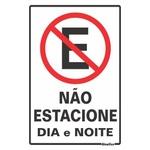 """Placa Poliestireno 20X30 """"NÃO ESTACIONE DIA/NOITE"""" 250AG - SINALIZE"""