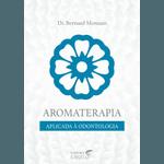 Aromaterapia Aplicada a Odontologia