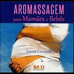 Livro Aromassagem para Mamães e Bebês