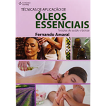 Técnicas de Aplicação de Óleos Essenciais - Terapias de Saúde e Beleza