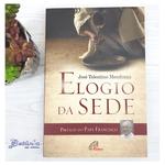 Livro : Elogio da Sede - José Tolentino Mendonça