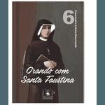 Livro : Orando com Santa Faustina