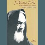 Livro : Padre Pio - Crucificado por amor